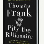 """Pity the Billionaire"" – new from Tom Frank"